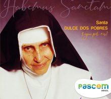 Irmã Dulce, rogai por nós!