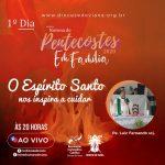 NOVENA DE PENTECOSTES – 1° DIA