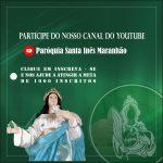 Acompanhe o canal da paróquia Santa Inês