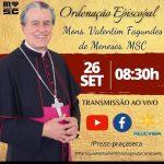 Ordenação Episcopal de Monsenhor Valentim Fagundes de Menezes