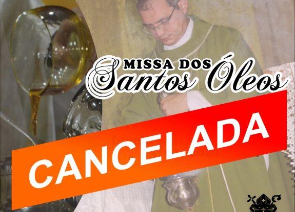 COMUNICADO: MISSA DOS SANTOS ÓLEOS CANCELADA